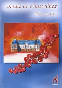 Koulz ar c'hastrilhez - HervéLe Gall