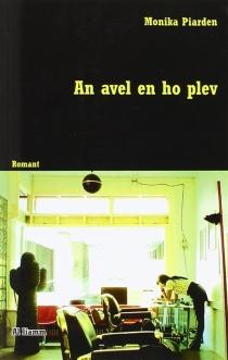 An avel en ho plev : romant - MonikaPiarden