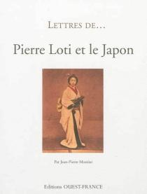 Pierre Loti et le Japon - Jean-PierreMontier