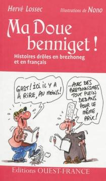 Ma doue benniget ! : petites histoires en brezhoneg et en français - HervéLossec