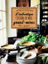 L'authentique cuisine de nos grand-mères -