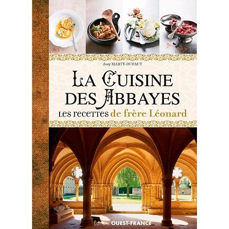 La cuisine des abbayes les recettes de fr re l onard histoire entr es plats desserts - Histoire des recettes de cuisine ...