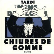 Chiures de gomme - JacquesTardi