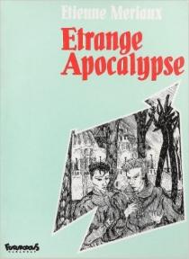 Etrange apocalypse - EtienneMeriaux