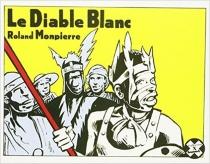 Le diable blanc - RolandMonpierre