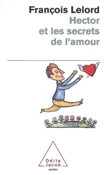 Hector et les secrets de l'amour - FrançoisLelord