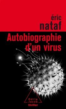 Autobiographie d'un virus - ÉricNataf