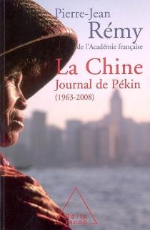 La Chine : journal de Pékin (1963-2008) - Pierre-JeanRemy