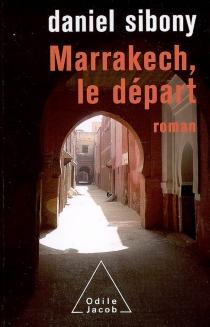 Marrakech, le départ - DanielSibony