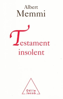 Testament insolent - Albert Memmi