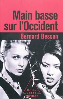Main basse sur l'Occident - BernardBesson