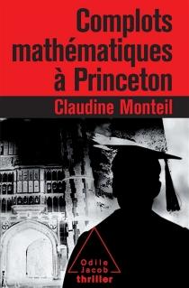 Complots mathématiques à Princeton - ClaudineMonteil