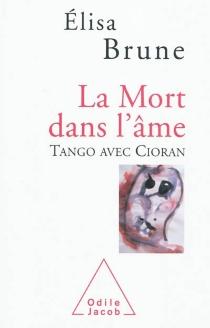 La mort dans l'âme : tango avec Cioran - ElisaBrune