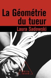 La géométrie du tueur - LauraSadowski