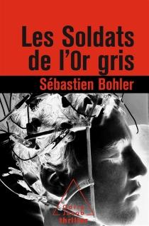 Les soldats de l'or gris - SébastienBohler