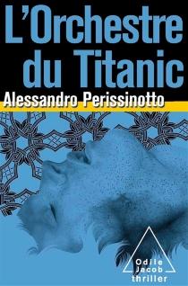 L'orchestre du Titanic - AlessandroPerissinotto