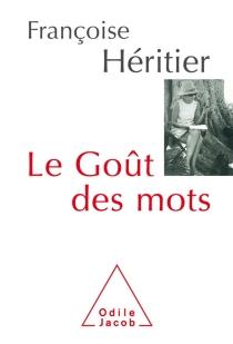 Le goût des mots - FrançoiseHéritier