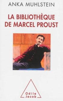 La bibliothèque de Marcel Proust - AnkaMuhlstein