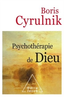 Psychothérapie de Dieu - BorisCyrulnik