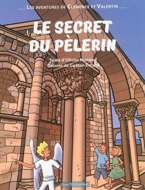 Le secret du pèlerin : les enquêtes de Clémence et Valentin - OlivierManaud