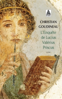 L'enquête de Lucius Valérius Priscus - ChristianGoudineau