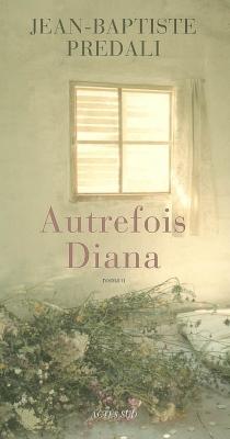 Autrefois Diana - Jean-BaptistePrédali