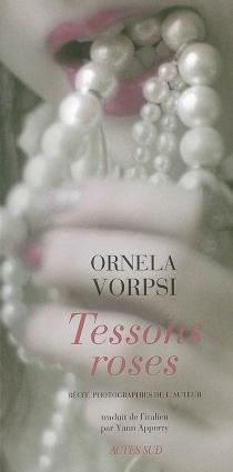 Tessons roses : récit - OrnelaVorpsi