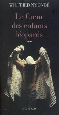 Le coeur des enfants léopards - WilfriedN'Sondé