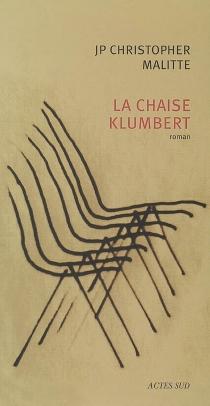 La chaise Klumbert - Jean-Philippe ChristopherMalitte