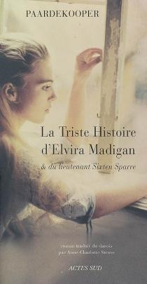 La triste histoire d'Elvira Madigan et du lieutenant Sixten Sparre - Pardekooper