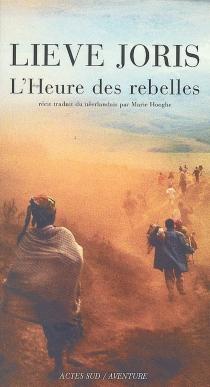 L'heure des rebelles - LieveJoris