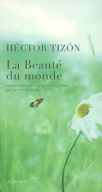 La beauté du monde - HéctorTizón