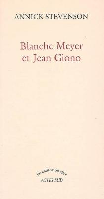 Blanche Meyer et Jean Giono - AnnickStevenson