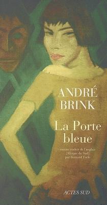 La porte bleue - AndréBrink