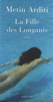 La fille des Louganis - MetinArditi