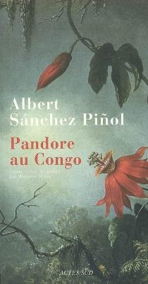 Pandore au Congo - AlbertSanchez Pinol
