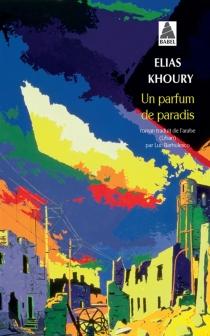 Un parfum de paradis - EliasKhoury