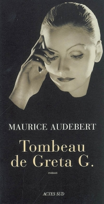 Tombeau de Greta G. - MauriceAudebert