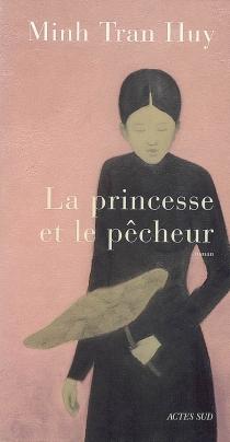 La princesse et le pêcheur - Minh TranHuy