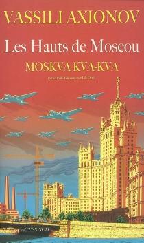 Les hauts de Moscou : Moskva, kva, kva - VassiliAxionov