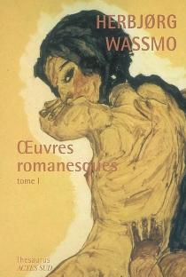 Oeuvres romanesques | Volume 1 - HerbjorgWassmo
