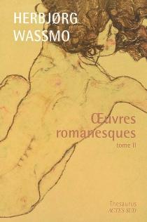 Oeuvres romanesques | Volume 2 - HerbjorgWassmo
