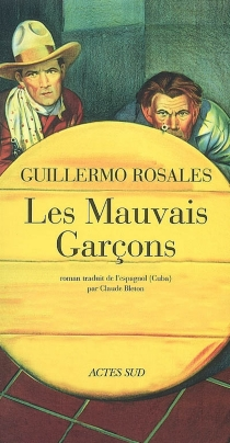 Les mauvais garçons - GuillermoRosales