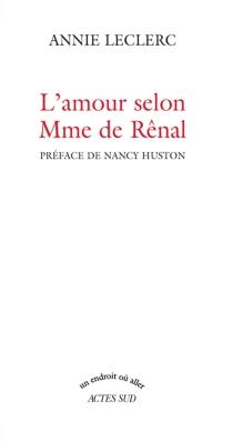 L'amour selon Mme de Rênal - AnnieLeclerc