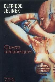 Oeuvres romanesques - ElfriedeJelinek