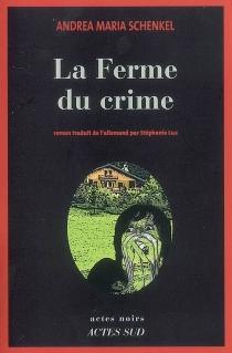 La ferme du crime - Andrea MariaSchenkel