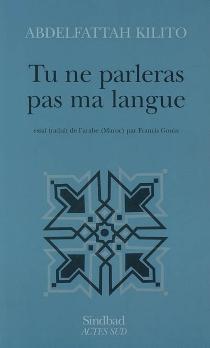 Tu ne parleras pas ma langue - AbdelfattahKilito