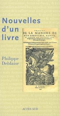 Nouvelles d'un livre : roman historique - PhilippeDeblaise