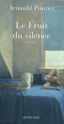 Le fruit du silence - ArnauldPontier