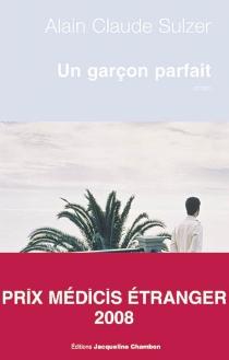 Un garçon parfait - Alain ClaudeSulzer